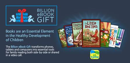 Billion eBook Gift transforms phones, tablets and computers into essential tools for family reading both side-by-side or shared in a video call